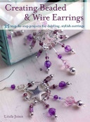 Creating Beaded and Wire Earrings