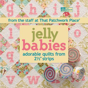 "Jelly Babies: Adorable Quilts from 2-1/2"" Strips"
