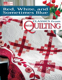 Red, White, and Sometimes Blue: Classic from McCall's Quilting